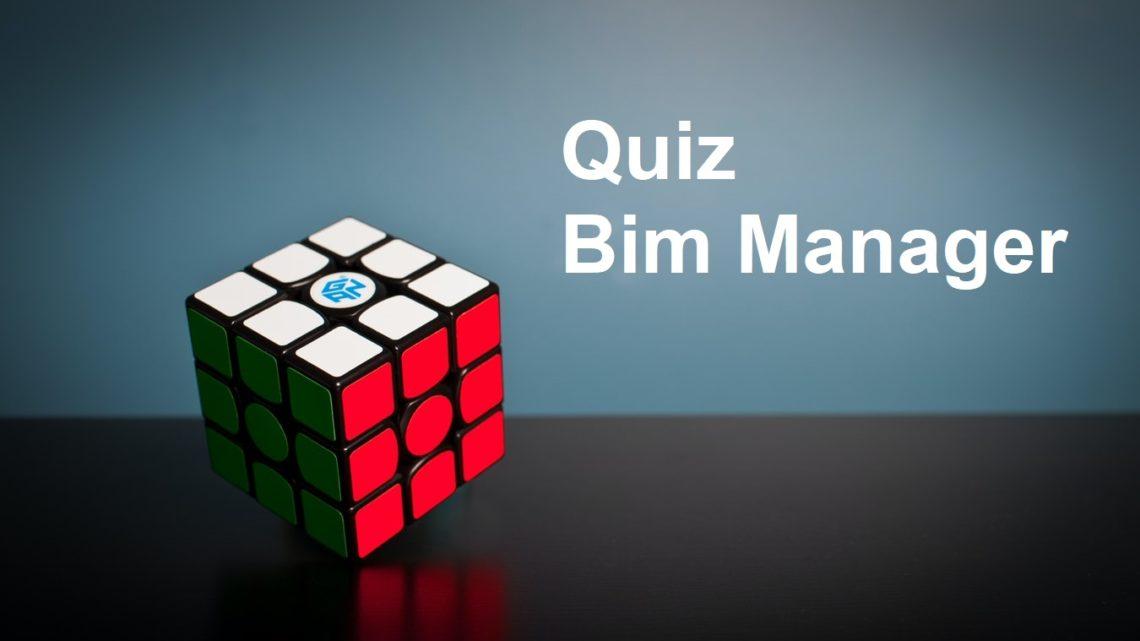 Le Quiz êtes vous un BIM Manager en 2020 ?