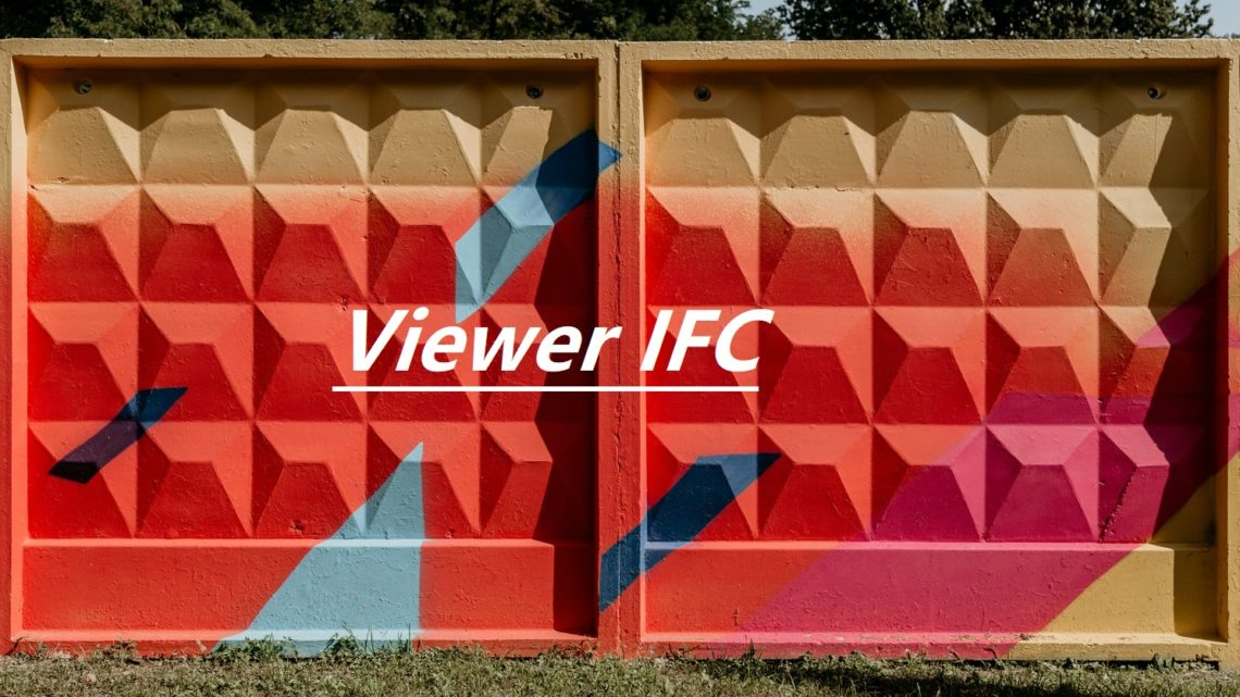 Le top 5 des Viewer IFC gratuits