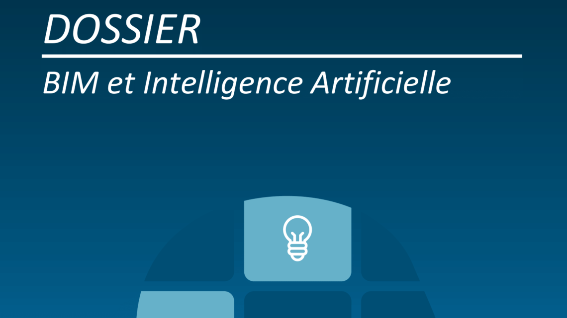 Dossier : BIM et Intelligence Artificielle