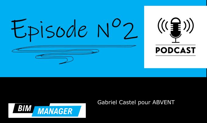 Podcast Episode 2 : Gabriel Castel pour ABVENT